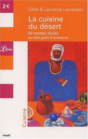 La Cuisine du désert : 50 recettes faciles au bon goût d'aventure
