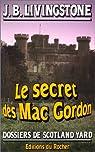 Les enqu�tes de l'inspecteur Higgins, tome 11 : Le secret des Mac Gordon par Jacq
