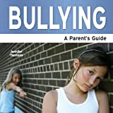Bullying - A Parent's Guideby Jennifer Thomson