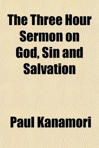 The Three Hour Sermon on God, Sin and Salvation