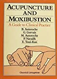 img - for Acupuncture and Moxibustion: A Guide to Clinical Practice, 1e by Auteroche, B., Gervais, G., Auteroche, M., Navailh, P., Toui (1992) Hardcover book / textbook / text book