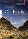 img - for Old Puglia: A Portrait of South Eastern Italy (Armchair Traveller) book / textbook / text book