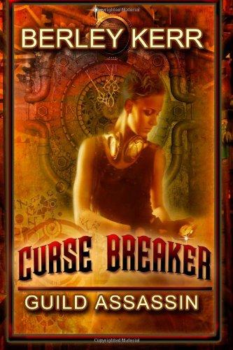 Book: Curse Breaker - Guild Assassin by Berley Kerr
