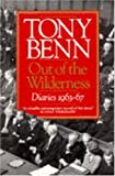 Out of the Wilderness: Diaries, 1963-67 (0099586703) by Benn, Tony