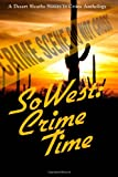 img - for SoWest: Crime Time: Sisters in Crime Desert Sleuths Chapter Anthology (Volume 5) book / textbook / text book