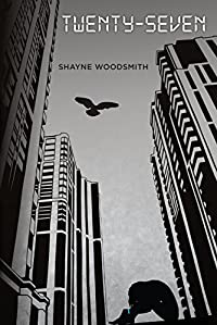 (FREE on 12/2) Twenty-seven by Shayne Woodsmith - http://eBooksHabit.com