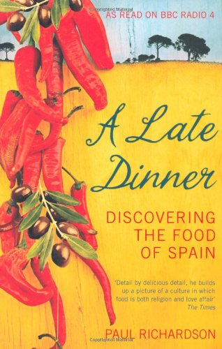 Late Dinner: Discovering the Food of Spain