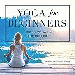 Yoga for Beginners | Sue Fuller