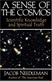 A Sense of the Cosmos: Scientific Knowledge and Spiritual Truth