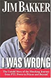 I Was Wrong (0785274251) by Jim Bakker
