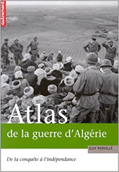 Atlas de la guerre d'Algérie : De la conquête à l