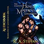 The Complete Horse Mistress Collection | R. A. Steffan
