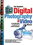 The Complete Digital Photography & Video Manual: An Introduction to the Equipment and Creative Techniques of Digital Photography and Video (1844423867) by Andrews, Philip