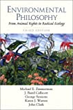 Environmental Philosophy: From Animal Rights to Radical Ecology (3rd Edition) (0130289132) by Zimmerman, Michael E.