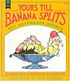 Yours Till Banana Splits: 201 Autograph Rhymes (068814019X) by Cole, Joanna