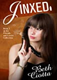 Jinxed (Friends and Lovers C... - Beth Ciotta