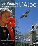 echange, troc Jean-Bernard Buisson, Georges Lacroix, Eric Dragesco, Anita Gagny - Le peuple de l'Alpe