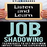 Job Shadowing: Techniques to Get Maximum Impact from the Experience | Kyle Richards