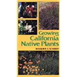Growing California Native Plants (California Natural History Guides) ~ Marjorie G. Schmidt