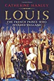 img - for Louis: The French Prince Who Invaded England book / textbook / text book