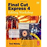 Final Cut Express 4 Editing Workshopby Tom Wolsky