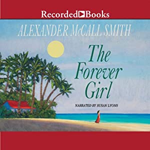The Forever Girl | [Alexander McCall Smith]