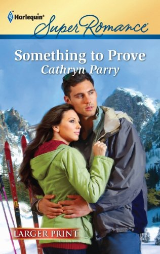 Image for Something to Prove (Harlequin Super Romance (Larger Print))
