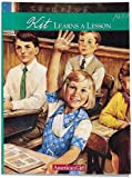 Kit Learns a Lesson: 1934 A School Story (American Girls Collection)