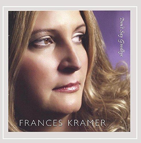 Frances Kramer - Don't Say Goodbye