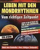 Leben mit den Mondrhythmen, 1 CD-ROM Vom richtigen Zeitpunkt. Für Windows 95/98. Finden Sie den optimalen Zeitpunkt in Ihren Lebensbereichen: Gesundheit, Garten, Feld und Wald, Hausbau und Renovierung, Haushalt und Körperpflege