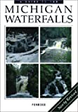 A Guide to 199 Michigan Waterfalls, Revised Edition