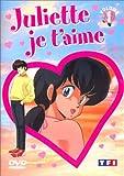 echange, troc Juliette je t'aime - Vol.1 : Episodes 1 à 6