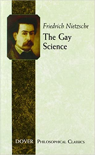 The Gay Science (Dover Philosophical Classics)