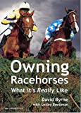 Owning Racehorses: What it's Really Like (0954871308) by Byrne, David