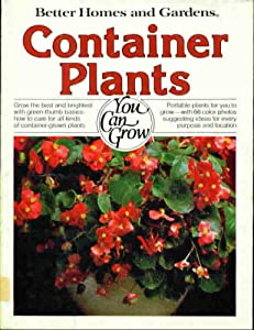 Better Homes And Gardens Container Plants You Can Grow