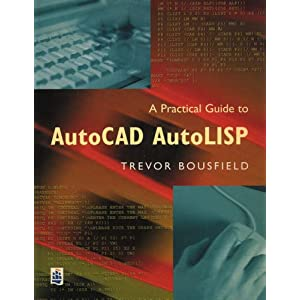 A Practical Guide to AutoCAD AutoLISP