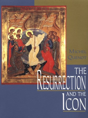 The Resurrection and the Icon, MICHEL QUENOT