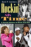 Rockin' in Time: A Social History of Rock and Roll (6th Edition) (0131887904) by David P. Szatmary