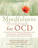 img - for The Mindfulness Workbook for OCD: A Guide to Overcoming Obsessions and Compulsions Using Mindfulness and Cognitive Behavioral Therapy (New Harbinger Self-Help Workbook) book / textbook / text book