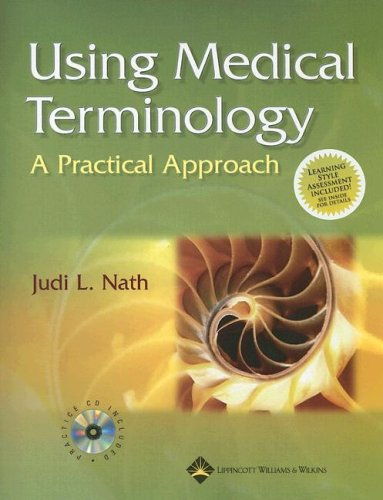 Using Medical Terminology: A Practical Approach: Text and...