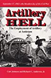 Artillery Hell: The Employment of Artillery at Antietam (Williams-Ford Texas A&M University Military History Series)