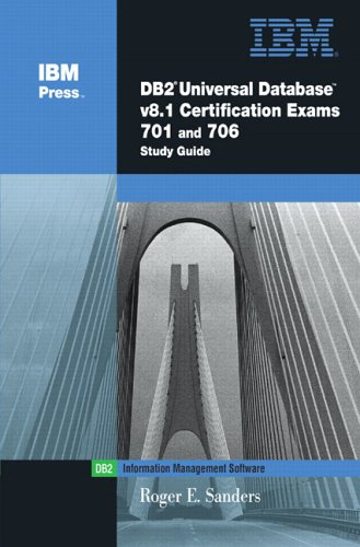 DB2(R) Universal Database V8.1 Certification Exams 701 and 706 Study Guide