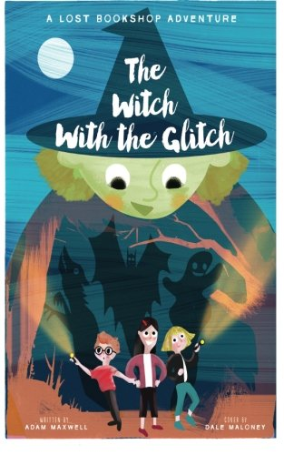 The Witch With The Glitch (The Lost Bookshop)
