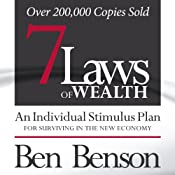 7 Laws of Wealth: An Individual Stimulus Plan for Surviving in the New Economy | [Ben Benson]