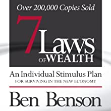 7 Laws of Wealth: An Individual Stimulus Plan for Surviving in the New Economy (       UNABRIDGED) by Ben Benson Narrated by Ben Benson