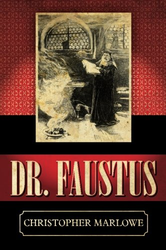 Dr. Faustus, by Christopher Marlowe