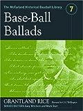 Base-Ball Ballads: Grantland Rice (The Mcfarland Historical Baseball Library) (0786420383) by Rice, Grantland