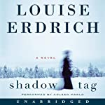 Shadow Tag: A Novel | Louise Erdrich