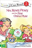 Mrs. Rosey Posey and the Fine China Plate (I Can Read!) (0310715784) by Gunn, Robin Jones