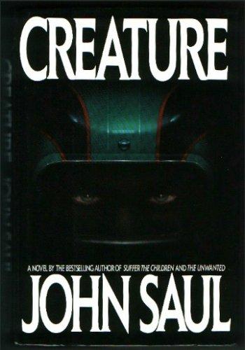 Creature, JOHN SAUL